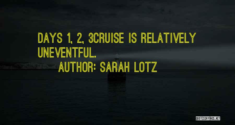 Uneventful Days Quotes By Sarah Lotz