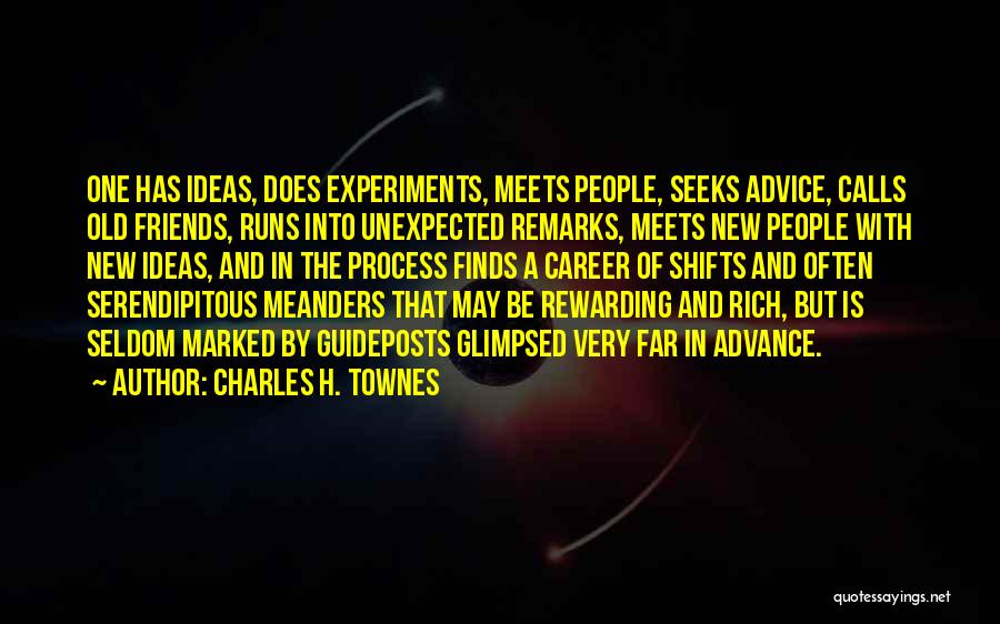 Unexpected Friends Quotes By Charles H. Townes