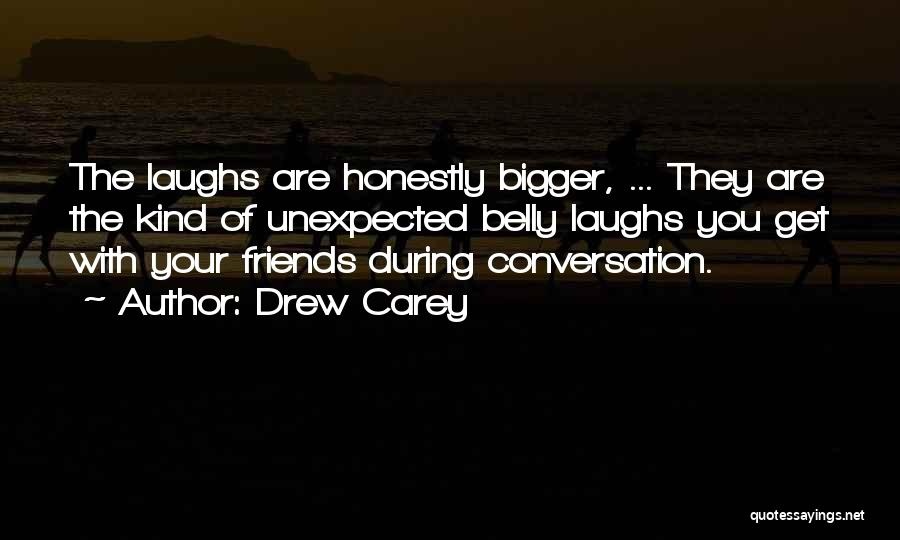 Unexpected Friends Quotes By Drew Carey