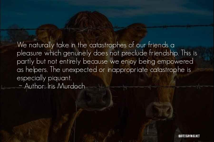 Unexpected Friends Quotes By Iris Murdoch