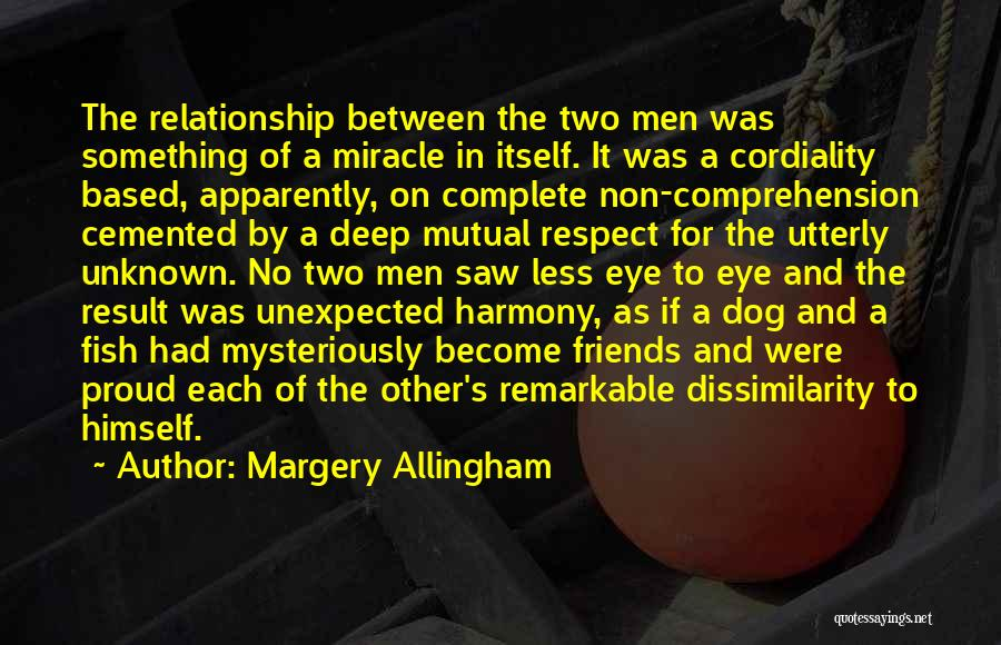 Unexpected Friends Quotes By Margery Allingham