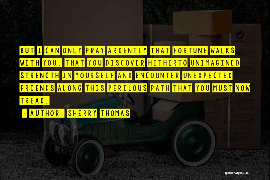 Unexpected Friends Quotes By Sherry Thomas