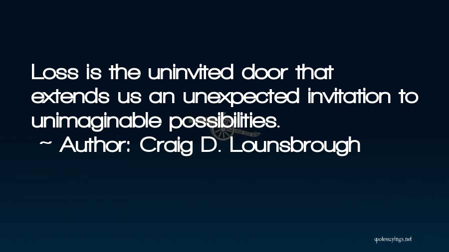 Unexpected Loss Quotes By Craig D. Lounsbrough