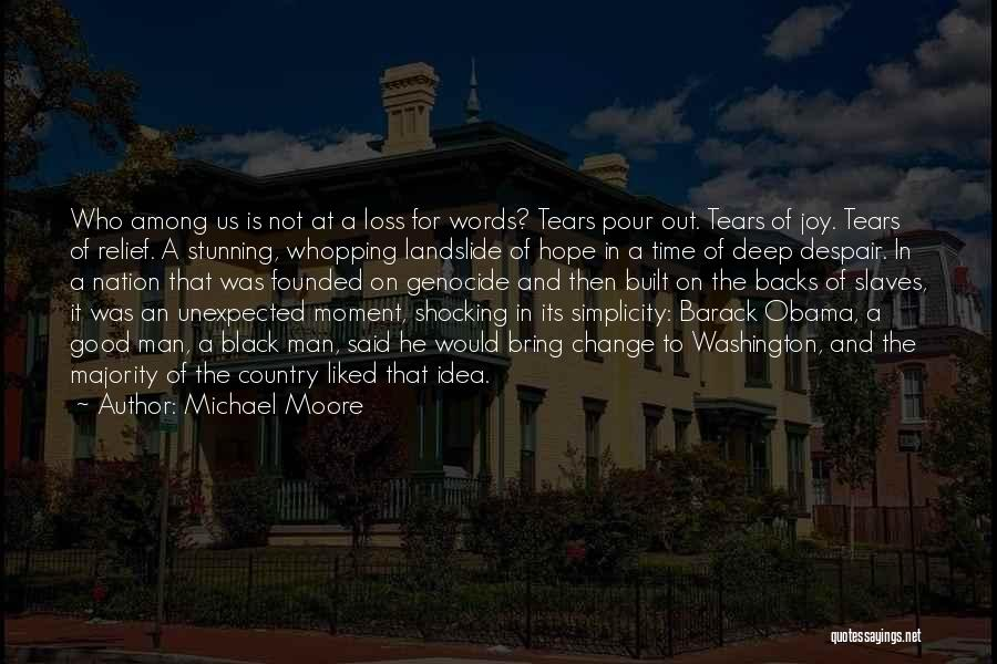 Unexpected Loss Quotes By Michael Moore