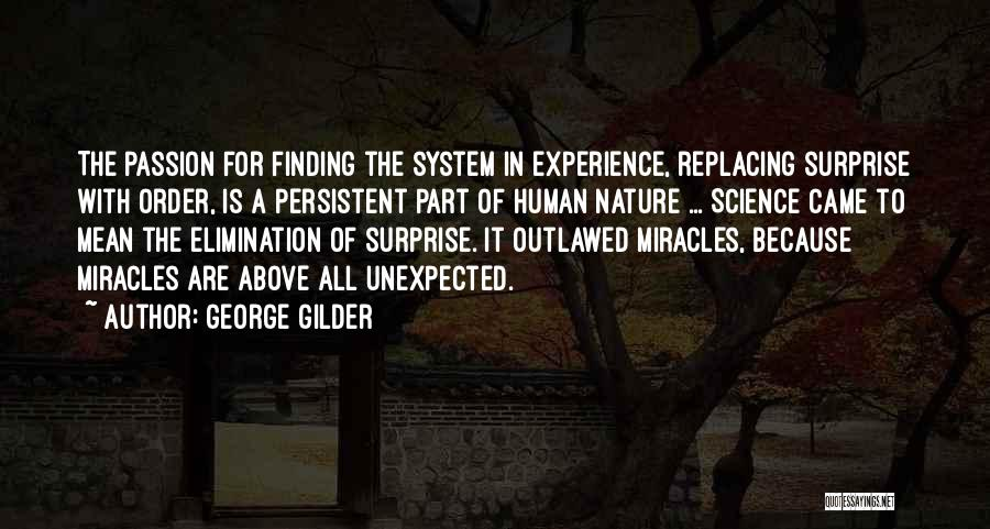 Unexpected Miracles Quotes By George Gilder