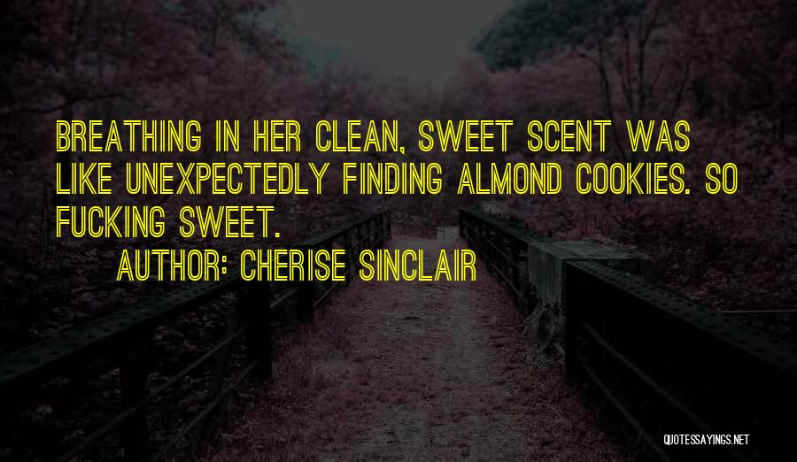 Unexpectedly Finding Love Quotes By Cherise Sinclair