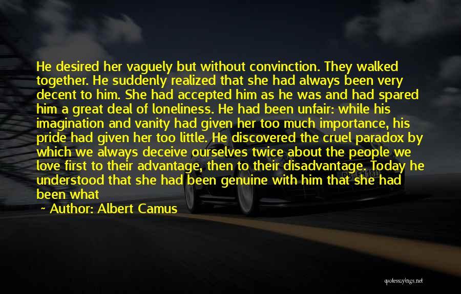 Unfair Love Quotes By Albert Camus