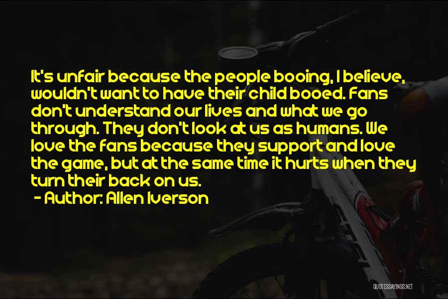Unfair Love Quotes By Allen Iverson