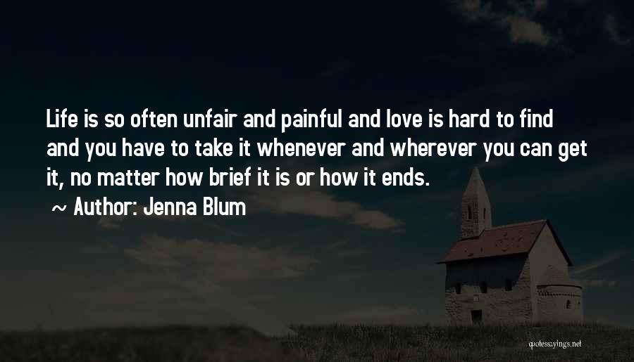 Unfair Love Quotes By Jenna Blum