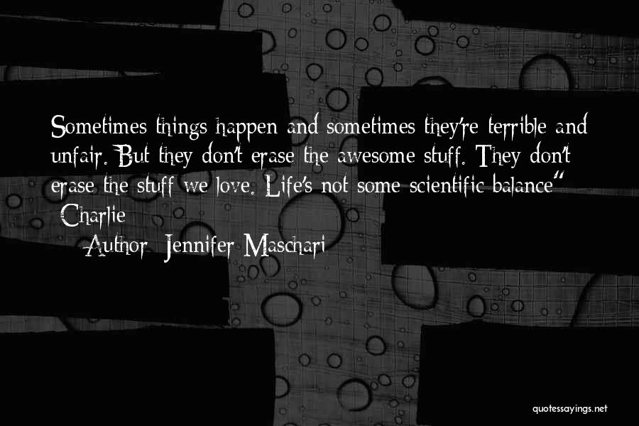 Unfair Love Quotes By Jennifer Maschari