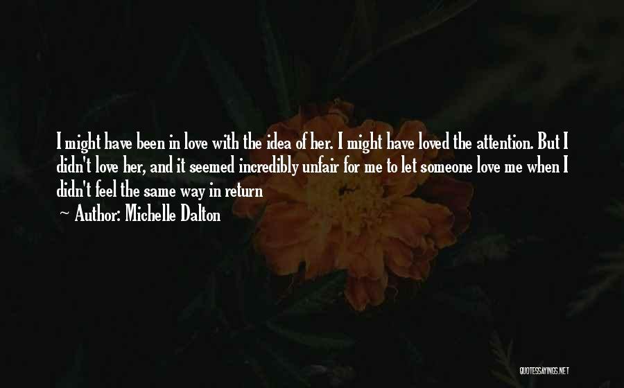 Unfair Love Quotes By Michelle Dalton