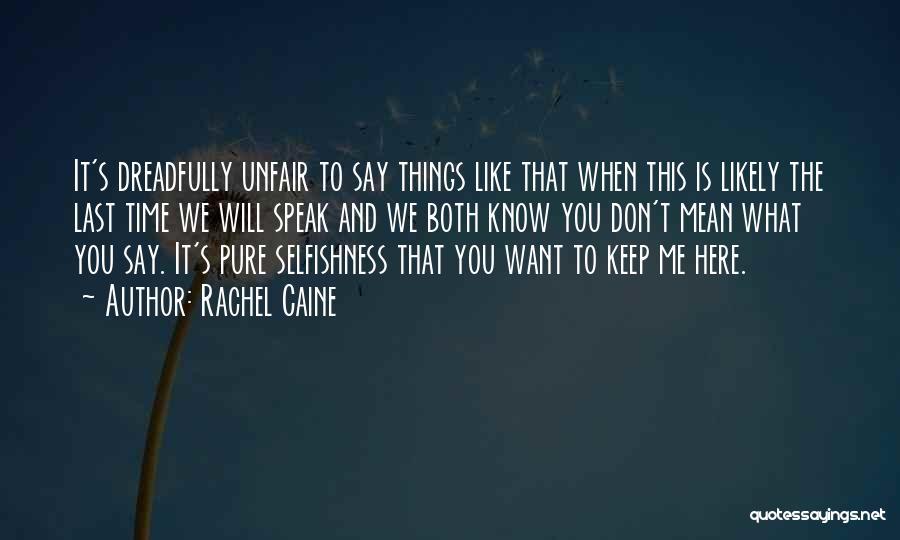 Unfair Love Quotes By Rachel Caine