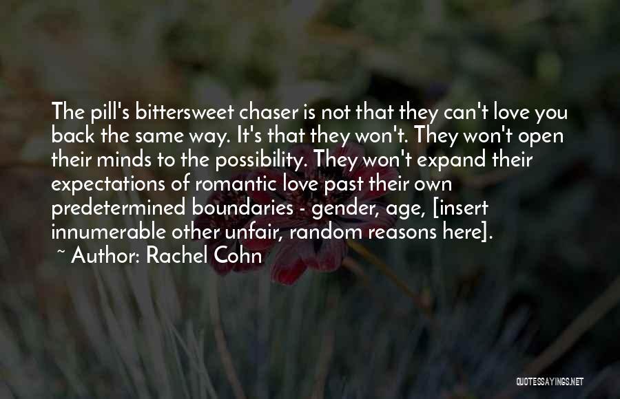 Unfair Love Quotes By Rachel Cohn