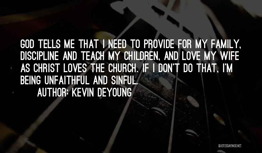 Unfaithful Family Quotes By Kevin DeYoung