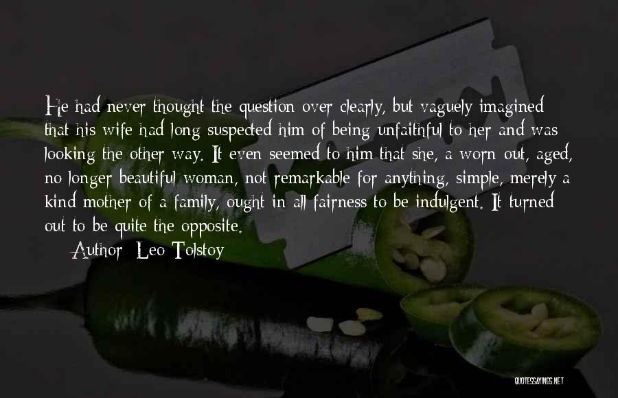 Unfaithful Family Quotes By Leo Tolstoy