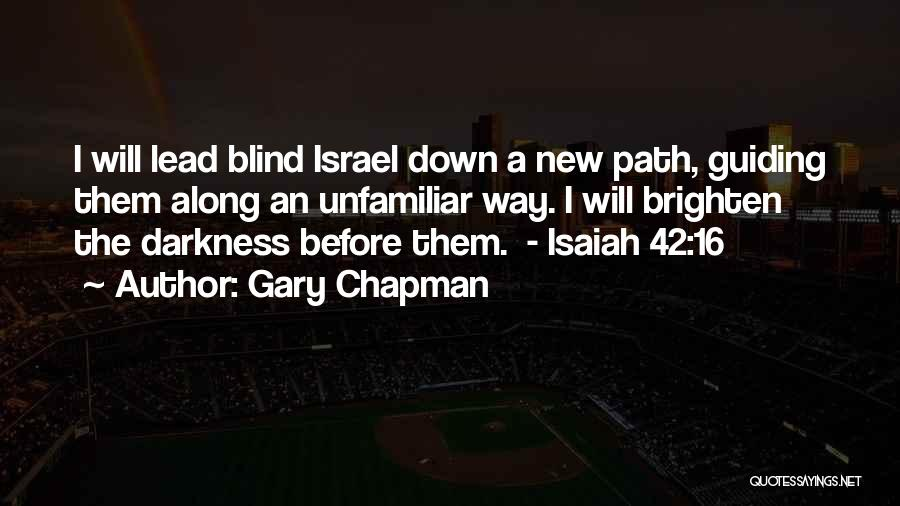 Unfamiliar Path Quotes By Gary Chapman