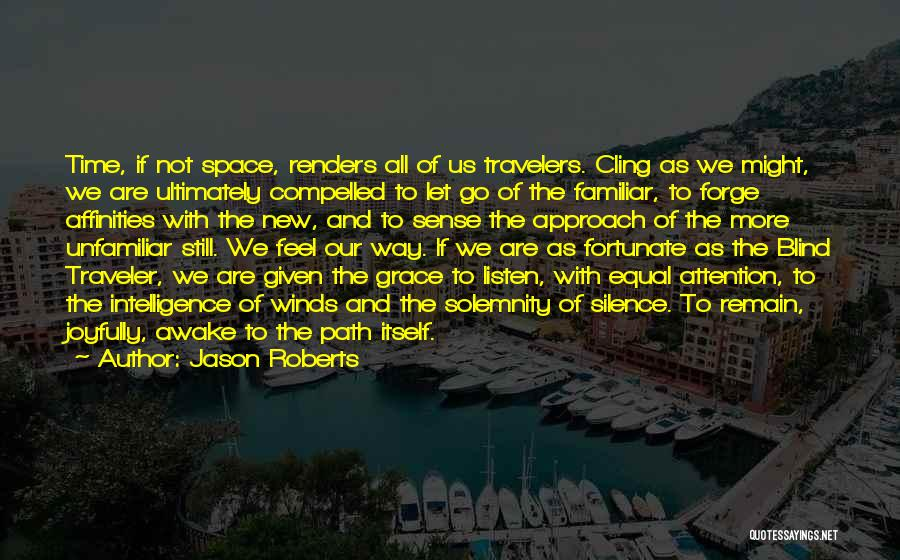Unfamiliar Path Quotes By Jason Roberts