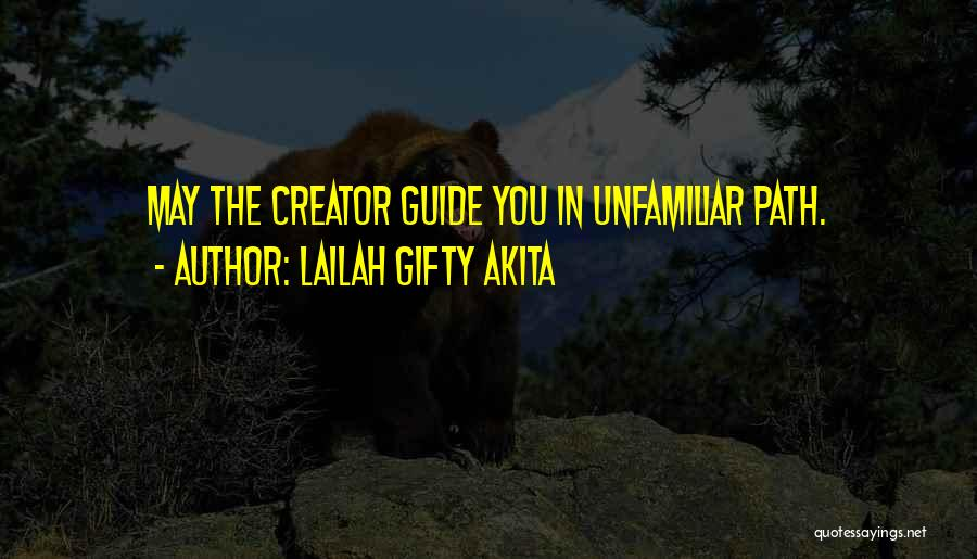 Unfamiliar Path Quotes By Lailah Gifty Akita