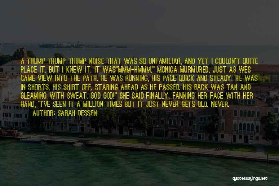 Unfamiliar Path Quotes By Sarah Dessen