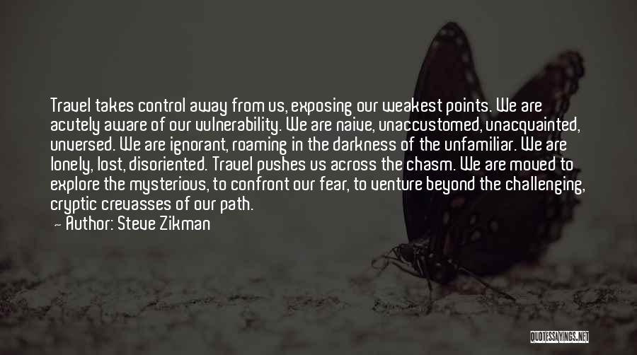 Unfamiliar Path Quotes By Steve Zikman