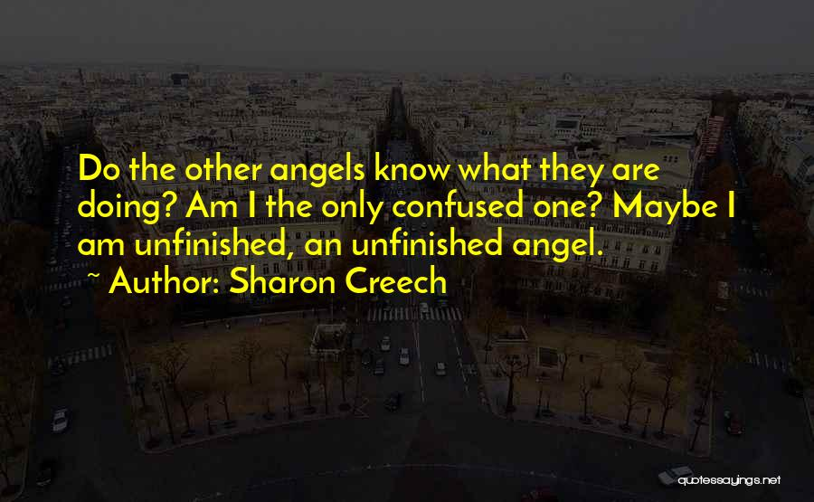 Unfinished Angel Quotes By Sharon Creech
