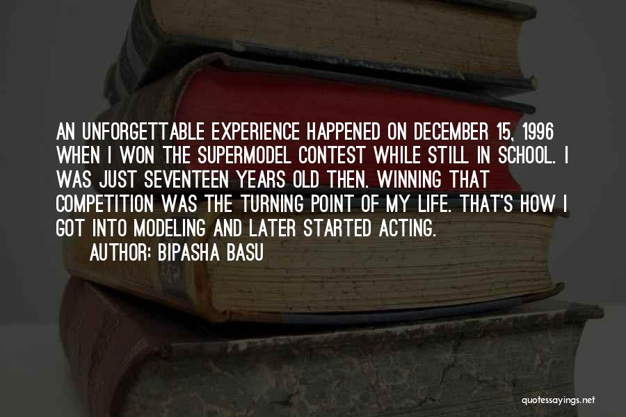 Unforgettable Experience In My Life Quotes By Bipasha Basu