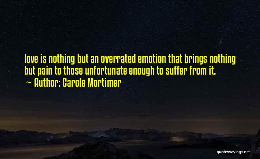 Unfortunate Love Quotes By Carole Mortimer