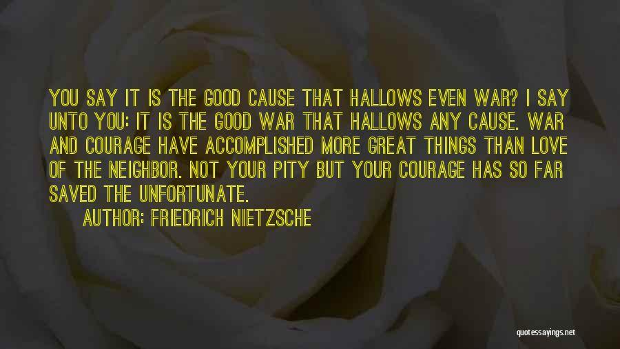 Unfortunate Love Quotes By Friedrich Nietzsche