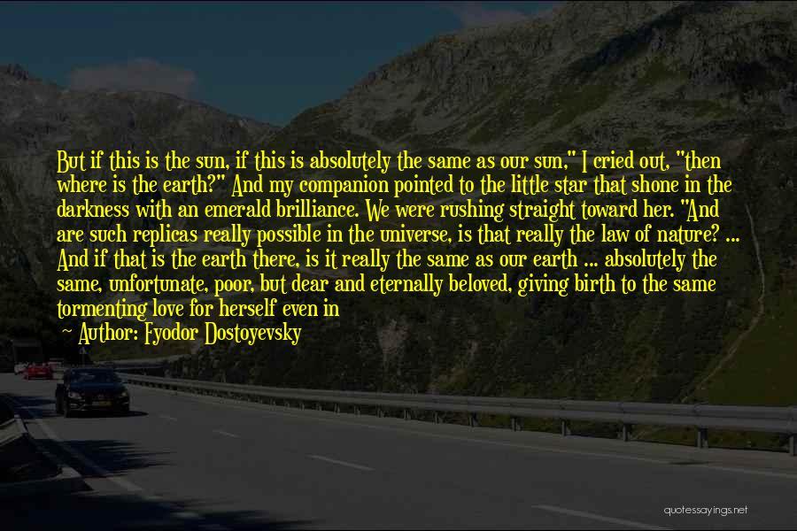 Unfortunate Love Quotes By Fyodor Dostoyevsky