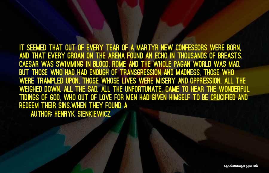 Unfortunate Love Quotes By Henryk Sienkiewicz