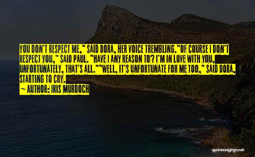 Unfortunate Love Quotes By Iris Murdoch
