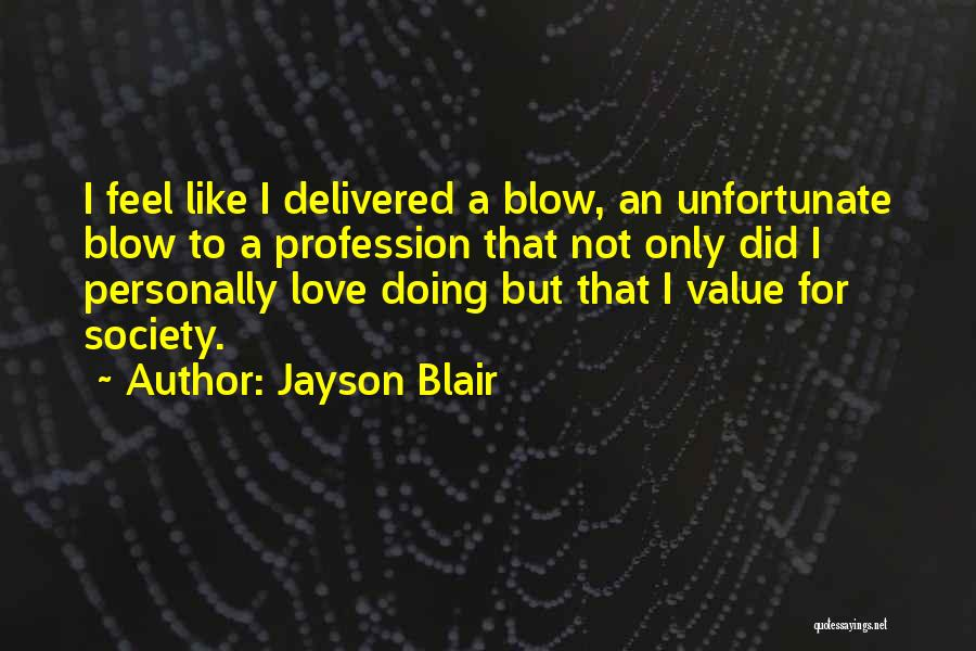 Unfortunate Love Quotes By Jayson Blair