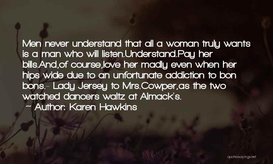Unfortunate Love Quotes By Karen Hawkins