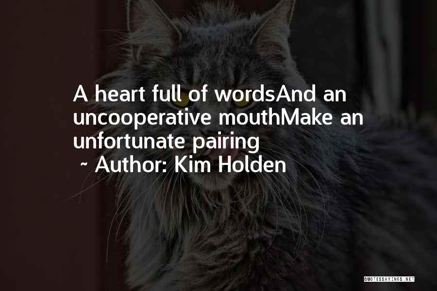 Unfortunate Love Quotes By Kim Holden