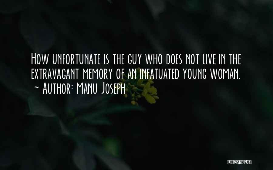 Unfortunate Love Quotes By Manu Joseph