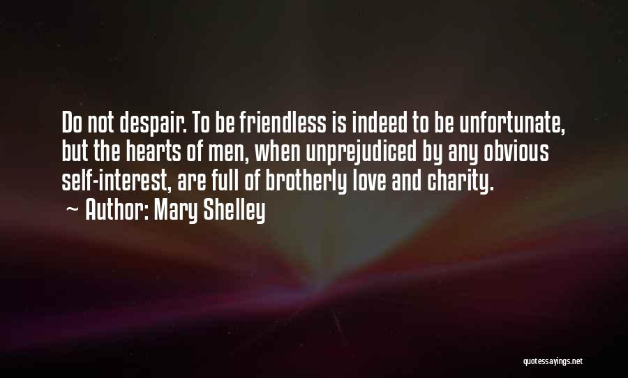 Unfortunate Love Quotes By Mary Shelley
