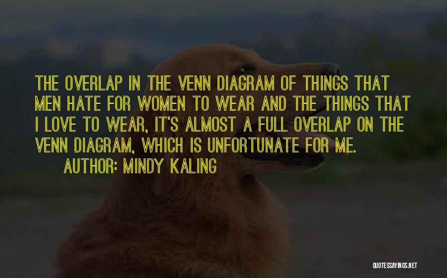 Unfortunate Love Quotes By Mindy Kaling
