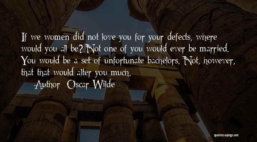 Unfortunate Love Quotes By Oscar Wilde