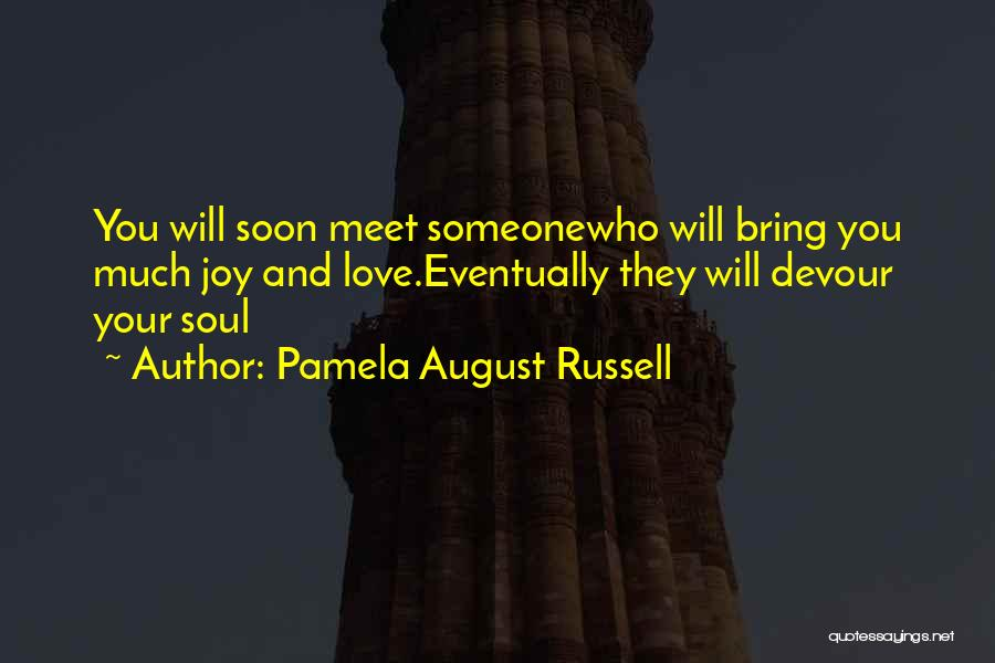 Unfortunate Love Quotes By Pamela August Russell