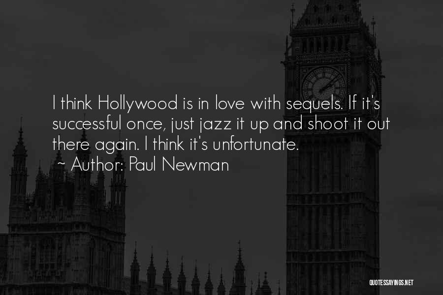 Unfortunate Love Quotes By Paul Newman