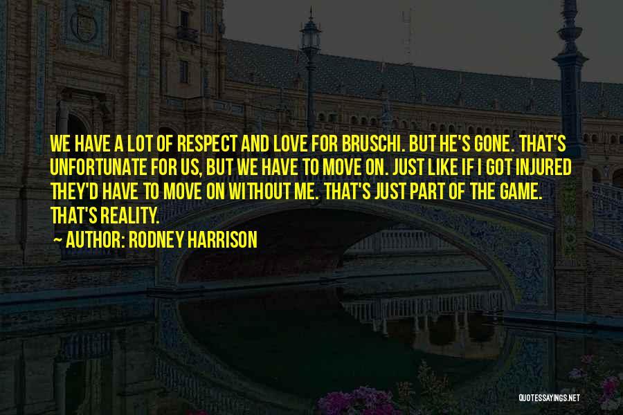 Unfortunate Love Quotes By Rodney Harrison