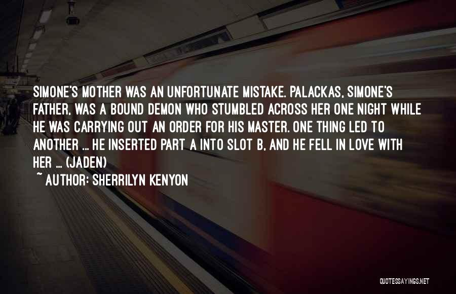 Unfortunate Love Quotes By Sherrilyn Kenyon