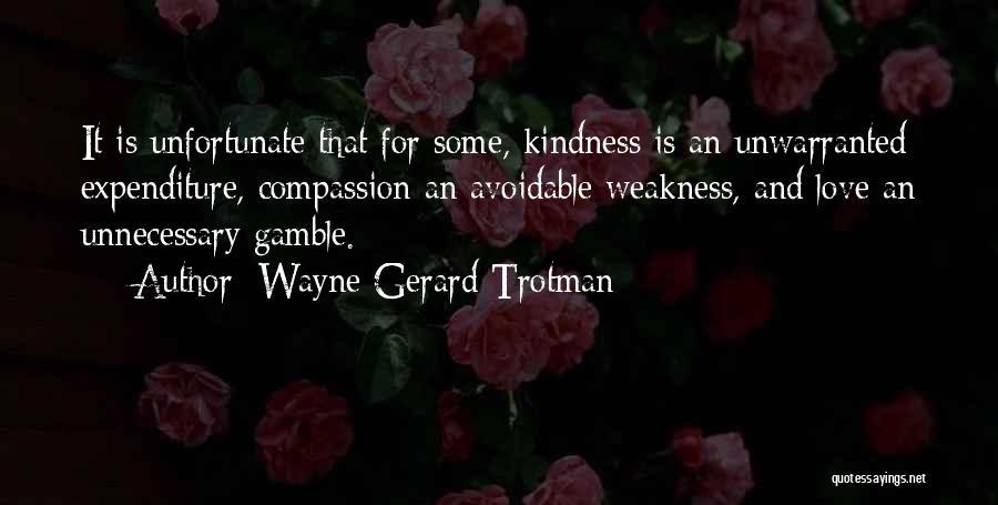 Unfortunate Love Quotes By Wayne Gerard Trotman