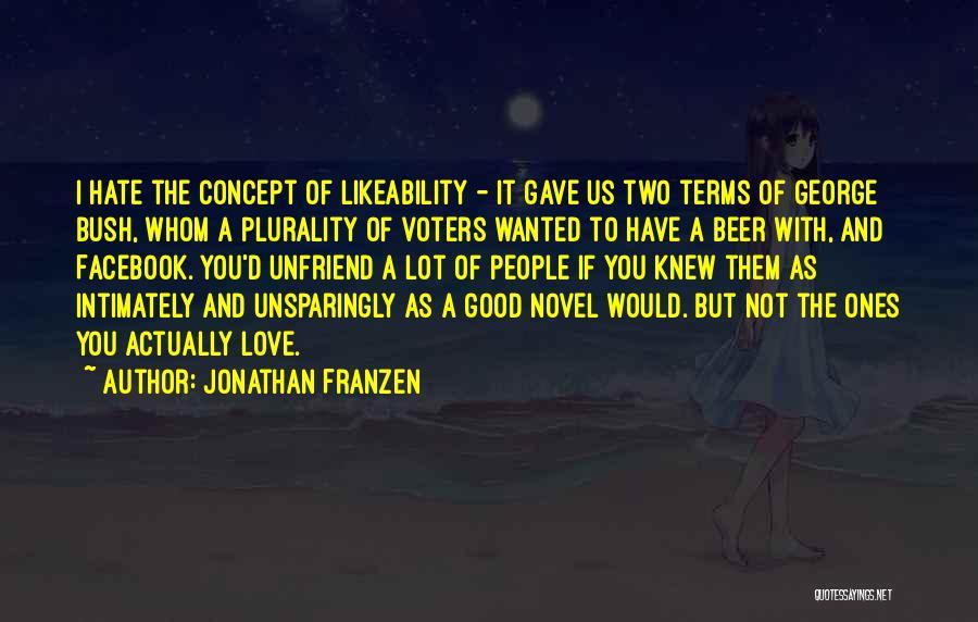 Unfriend Me On Facebook Quotes By Jonathan Franzen