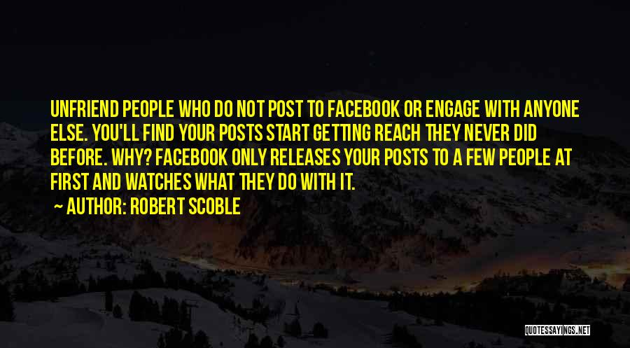 Unfriend Me On Facebook Quotes By Robert Scoble