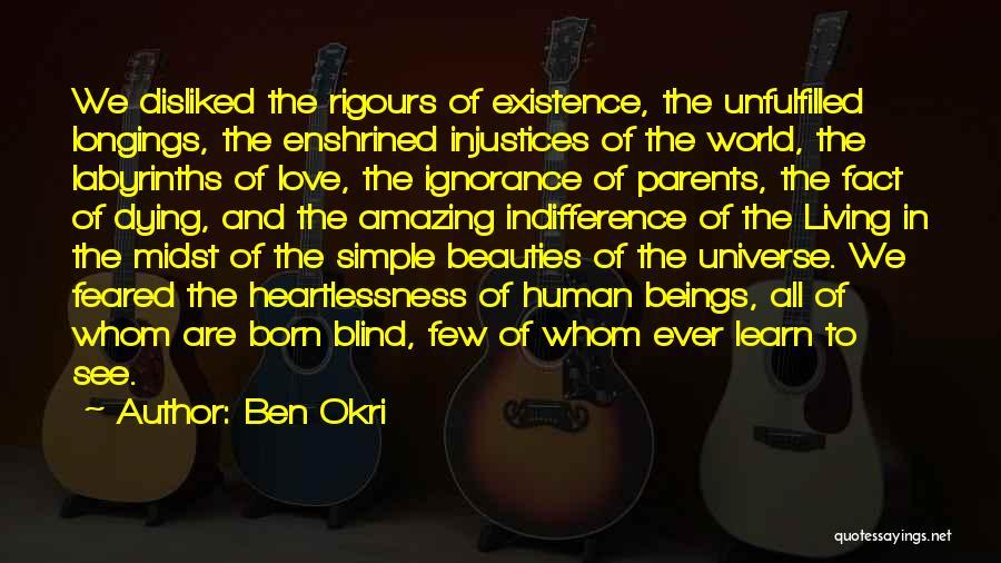 Unfulfilled Love Quotes By Ben Okri