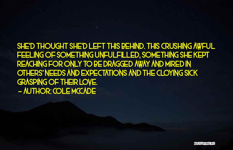 Unfulfilled Love Quotes By Cole McCade