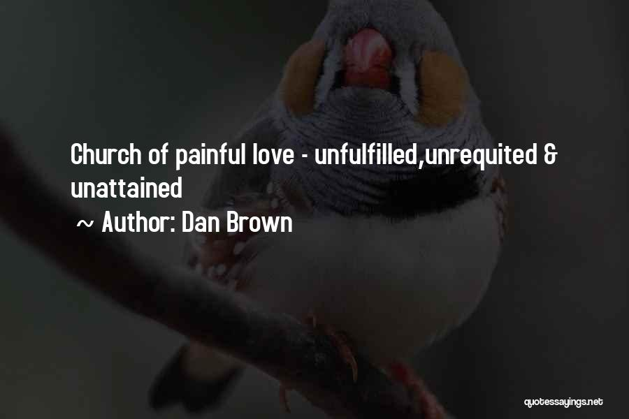 Unfulfilled Love Quotes By Dan Brown