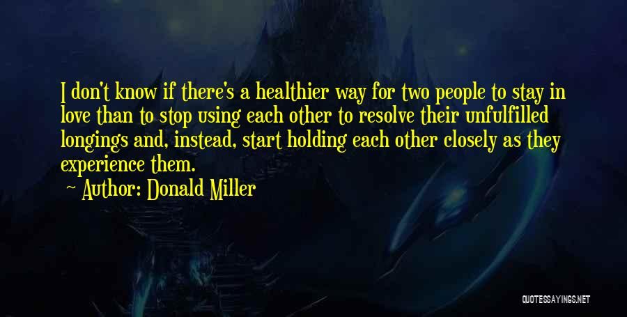 Unfulfilled Love Quotes By Donald Miller