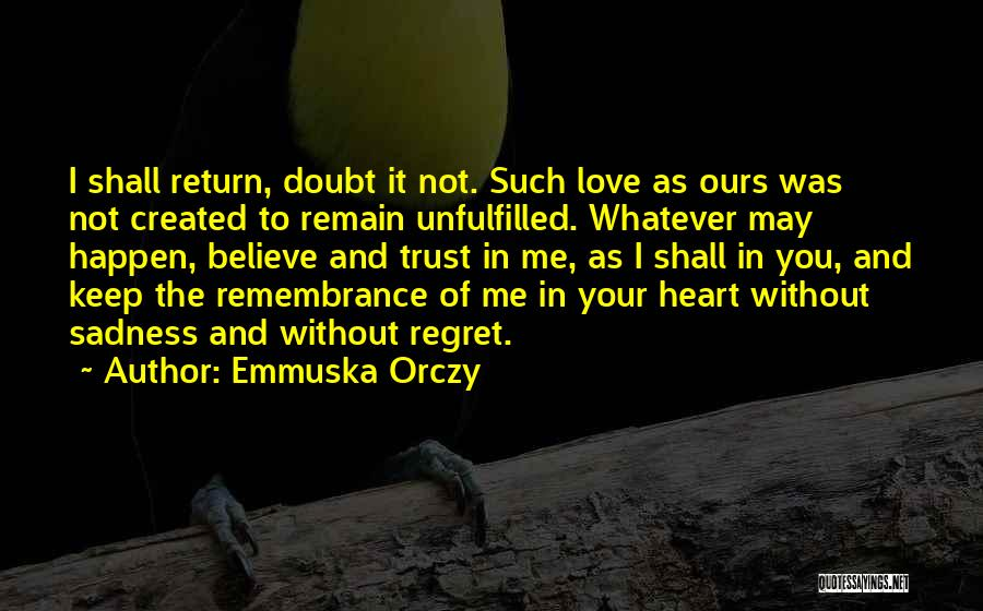 Unfulfilled Love Quotes By Emmuska Orczy